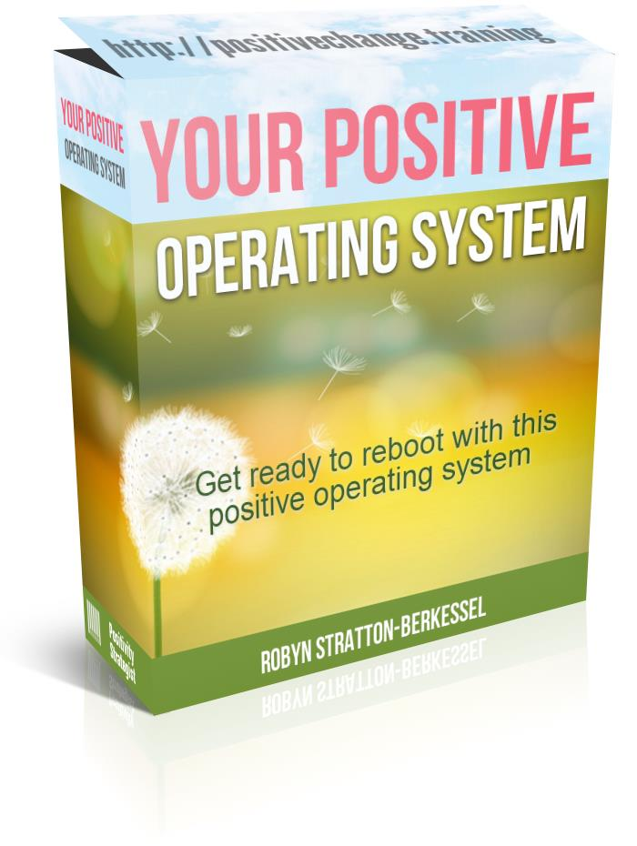 Your positive operating system